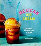 mexican baking cookbook - Mexican Ice Cream: Beloved Recipes and Stories