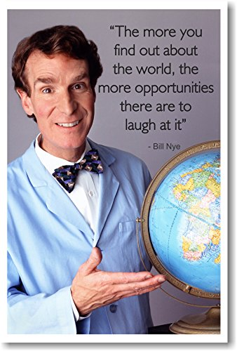Bill Nye - The More You Find Out About the World - The More