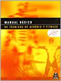 img - for Manual Basico de Tecnicos de Aerobic y Fitness (Spanish Edition) book / textbook / text book