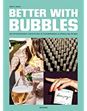 Better with Bubbles: An Effervescent Education in Champagnes & Sparkling Wines