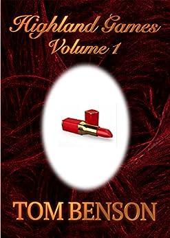 Highland Games - 1: An Erotica Novella by [Benson, Tom]