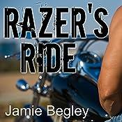 Razer's Ride: Last Riders, Book 1 | Jamie Begley