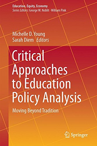 Critical Approaches to Education Policy Analysis: Moving Beyond Tradition (Education, Equity, Economy)