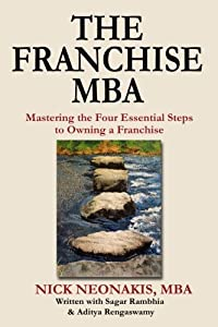 The Franchise MBA: Mastering the 4 Essential Steps to Owning a Franchise by CreateSpace Independent Publishing Platform