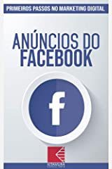 Anúncios do Facebook: Turbine E Transforme Seu Negócio Com Técnicas De Marketing Digital (Primeiros Passos no Marketing Digital Livro 1) eBook Kindle