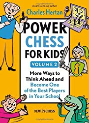 [( Power Chess for Kids: More Ways to Think Ahead and Become One of the Best Players in Your School )] [by: Charles Hertan] [Sep-2013]