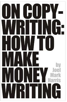 On Copywriting: How To Make Money Writing
