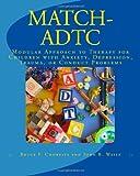 Match-ADTC, Bruce F. Chorpita and John R. Weisz, 0984311513