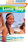 Luna Bay #3: Weather or Not: A Roxy G...
