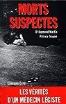 Morts suspectes : Les vérités d'un médecin légiste (Documents, Actualités, Société) par Martin