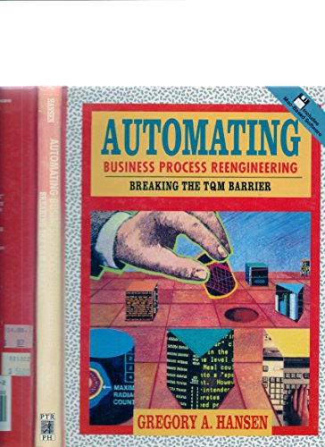 Automating Business Process Reengineering: Breaking the TQM Barrier by Prentice Hall
