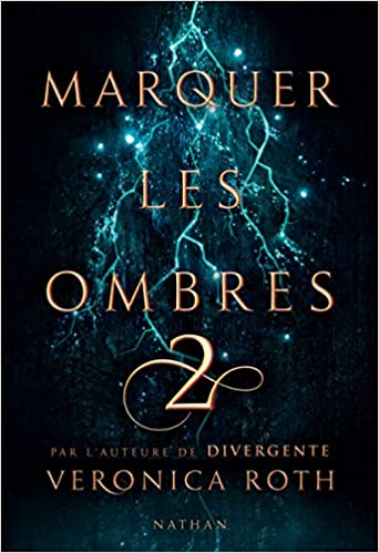 Marquer les ombres - Tome 2 - Veronica Roth (2018) sur Bookys