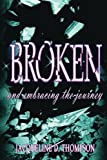 img - for Broken: And Embracing the Journey book / textbook / text book