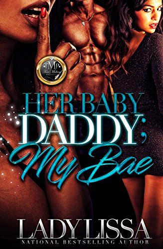 Download for free Her Baby Daddy, My Bae