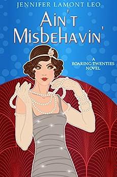 Ain't Misbehavin' (Roaring Twenties Series Book 2) by [Leo, Jennifer Lamont]