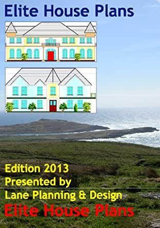 Elite Book Of House Plans 2013 Edition Kindle Edition