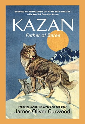 Kazan: Father of Baree (Medallion Editions for Young Readers)