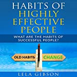 Habits of Highly Effective People: What Are the Habits of Successful People? | Lela Gibson
