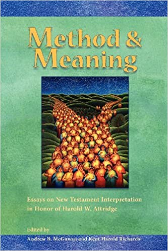 com method and meaning essays on new testament  com method and meaning essays on new testament interpretation in honor of harold w attridge resources for biblical study 9781589836310 andrew