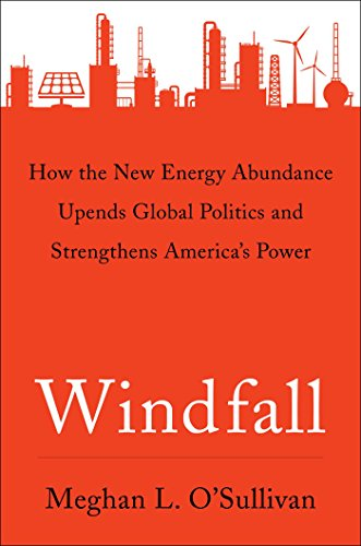 Windfall: How the New Energy Abundance Upends Global Politics and Strengthens America's Power cover