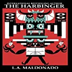 The Harbinger | L. A. Maldonado