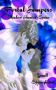Portal Jumpers (Shadow Hunters Book 1)