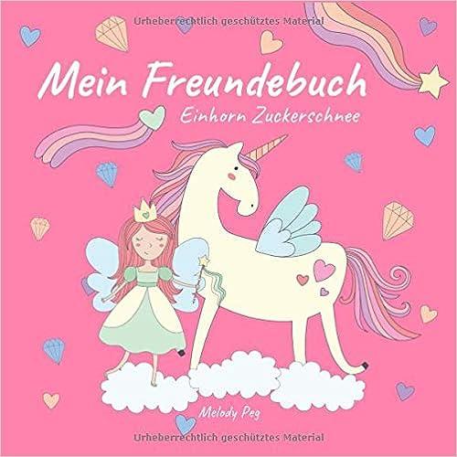 Mein Freundebuch Einhorn Zuckerschnee: Süßes Freundebuch für die Schule, Kindergarten und Freunde | Ideal als Geschenk für Mädchen