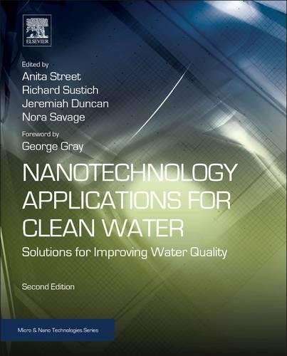 Nanotechnology Applications For Clean Water  Second Edition  Solutions For Improving Water Quality  Micro And Nano Technologies