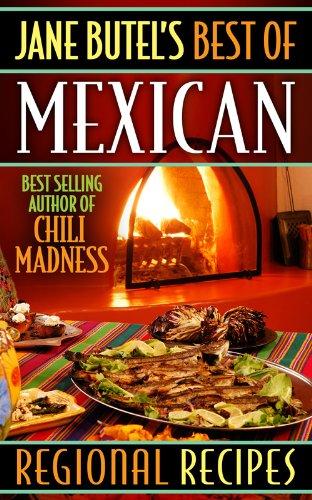 Jane Butel's Best of Mexican Regional Recipes by Jane Butel