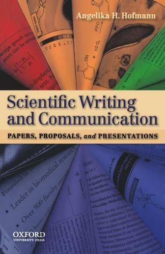 Scientific Writing and Communication: Papers, Proposals, and Presentations 1st edition by Hofmann, Angelika H. (2009) Paperback
