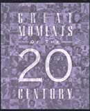 Great Moments of the 20th Century