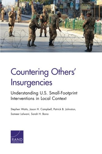 Countering Others' Insurgencies: Understanding U.S. Small-Footprint Interventions in Local Context