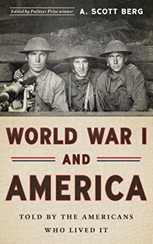 World War I and America: Told By the Americans Who Lived It (LOA #289) (Library of America (Hardcover))