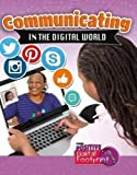 Communicating in the Digital World (Your Positive Digital Footprint)