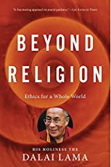 Beyond Religion: Ethics for a Whole World Paperback