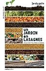 Un jardin en lasagnes : Facile, écolo, pour toutes les situations par Collet