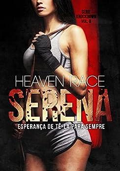 SERENA: Esperança de tê-la para sempre (Knockdown Livro 2) por [Race, Heaven]
