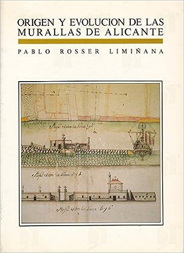Origen y evolución de las murallas de Alicante (Colección Quinto Centenario) (Spanish Edition) (Spanish) Paperback – 1990