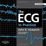 The ECG in Practice, Hampton, John R., 0702046434