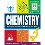 Chemistry: Investigate the Matter that Makes Up Your World (Inquire and Investigate)