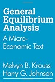 img - for General Equilibrium Analysis: A Micro-Economic Text book / textbook / text book