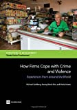 How Firms Cope with Crime and Violence, Michael Goldberg and Kwang W. Kim, 1464801010