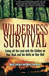 Wilderness Survival: Living Off the Land with the Clothes on Your Back and the Knife on Your Belt (International Marine-RMP)