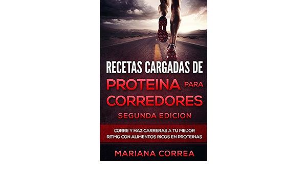 RECETAS CARGADAS De PROTEINA PARA CORREDORES SEGUNDA EDICION ...