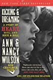 Kicking and Dreaming, Ann Wilson and Charles R. Cross, 0062101684