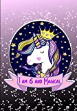 Best Books For Six Year Old Girls - I am 6 and Magical: Unicorn Unruled Notebook Review