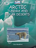 Arctic Tundra and Polar Deserts, Chris Woodford, 1410900207