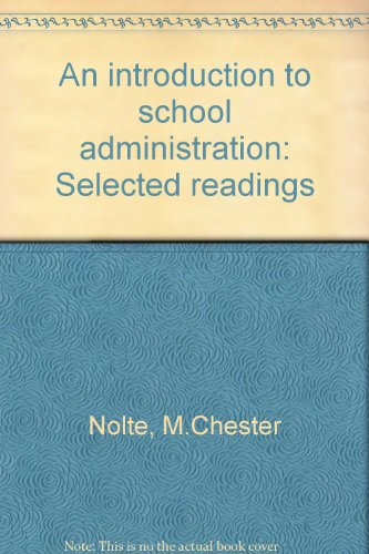 An introduction to school administration : selected readings