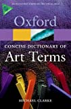 The Concise Oxford Dictionary of Art Terms (Oxford Quick Reference)