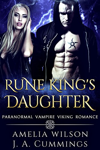 Rune King's Daughter: Paranormal Vampire Viking Romance (Rune Series Book 4) by [Wilson, Amelia, Cummings, J.A.]